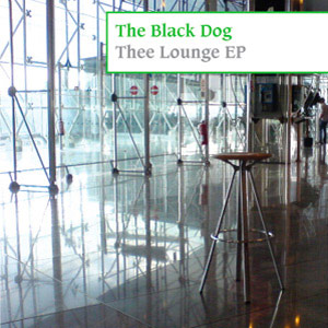 [dustv020] Thee Lounge EP by The Black Dog