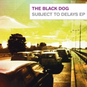 [dustv022] Subject To Delays EP by The Black Dog