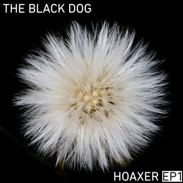 The Black Dog - Hoaxer EP1