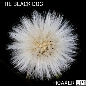 The Black Dog - Hoaxer EP1